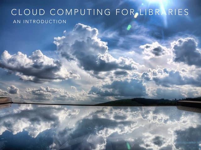 Cloud Computing for Libraries: An Introduction (ALA TechSource webinar) Ala cloud computing 2014
