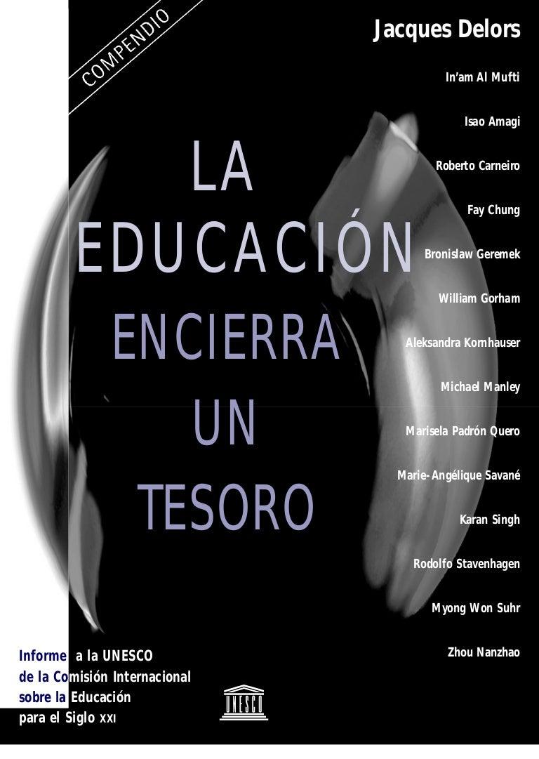 A) la educación encierra un tesoro