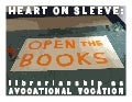 Heart on Sleeve: Librarianship As an Avocational Vocation