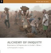 Alchemy of Inequity - Resistance and Repression in India's Mines