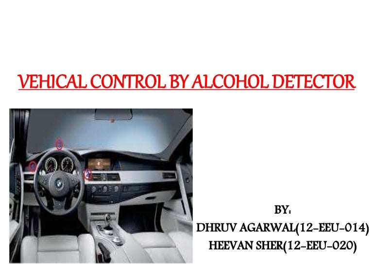 Intelligent alcohol detection system for car.