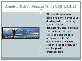 Alcohol Rehab Seattle (855) YES-REHAB