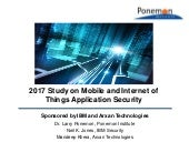 "Ponemon Institute Reviews Key Findings from ""2017 State of Mobile & IoT Application Security Study"""