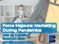 Force Majeure: Your Marketing Playbook During Quarantine