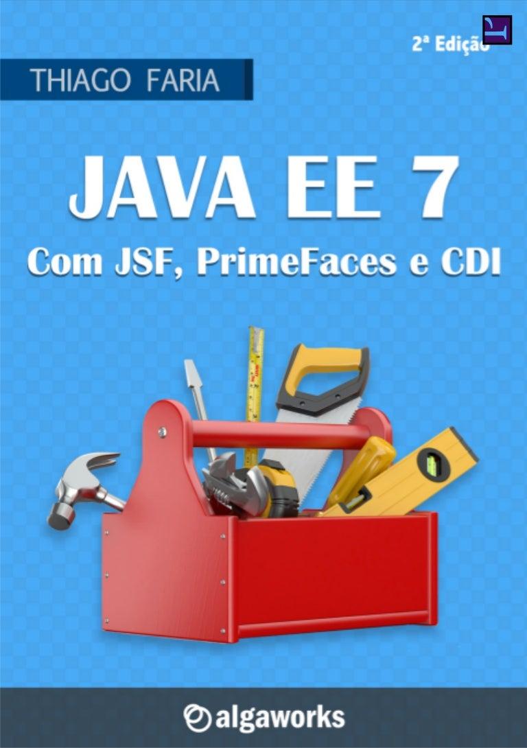 9bd0048e3beb Algaworks ebook-java-ee-7-com-jsf-primefaces-e-cdi-2a-edicao-20150228