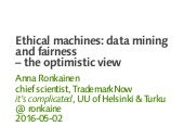 Ethical machines: data mining and fairness – the optimistic view