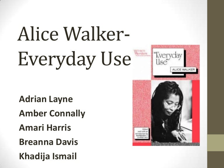 alice walker everyday use