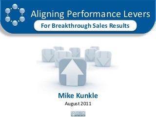 Aligning Performance Levers for Breakthrough Sales Results 08-2011