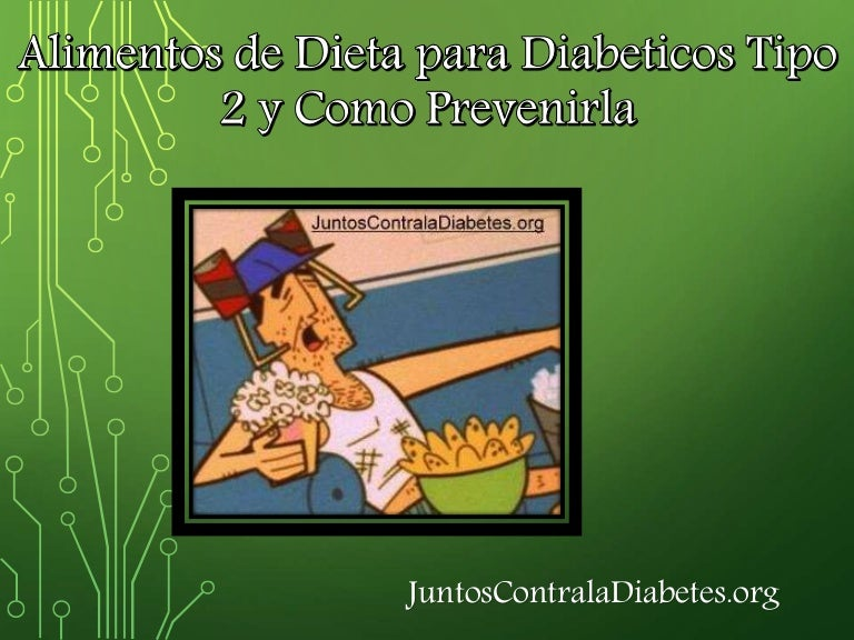 Alimentos de dieta para diabeticos tipo 2 y como prevenirla
