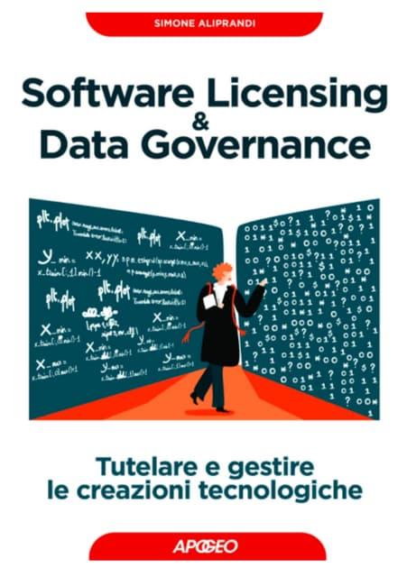 Software licensing & data governance. Libro di S. Aliprandi (anteprima)