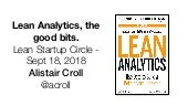 Alistaire croll   lean analytics - montreal lean startup circle - september 2018
