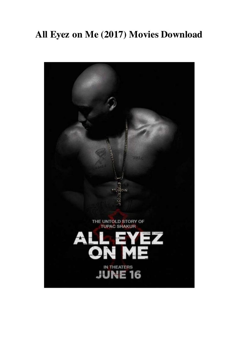 2pac all eyez on me movie download free