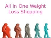 All in one weight loss shopping
