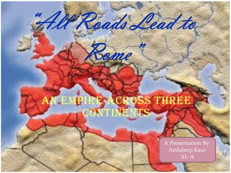 All Roads Lead To Rome - Map of rome under trajan
