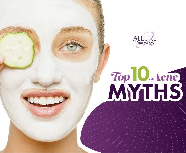 Top 10 Acne Myths By Allure Medical Spa