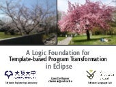 A logic foundation for template-based program transformation in Eclipse