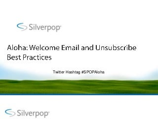 Aloha Welcome Email & Unsubscribe Best Practices