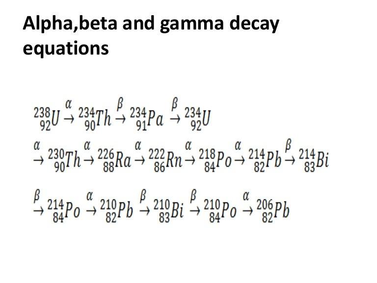 Alpha beta and gamma decay equations