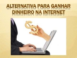 Alternativa para Ganhar Dinheiro na Internet