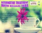 Alternative treatment with herbal teas