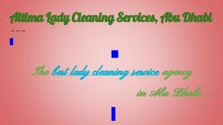 Altima lady cleaning services, abu dhabi