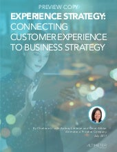 Experience Strategy: Connecting Customer Experience to Business Strategy [REPORT PREVIEW]