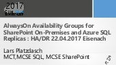 SQL AlwaysON for SharePoint HA/DR on Azure Global Azure Bootcamp 2017 Eisenach Lars Platzdasch