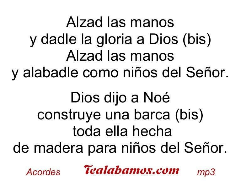 alzad las manos y dadle la gloria a dios