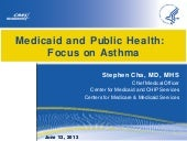 Medicaid and Public Health: Focus on Asthma (Presented by Stephen Cha, MD, MHS)