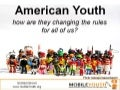 mobileYouth AMA July 12 Webcast:  American Youth. How are they changing the rules for all of us