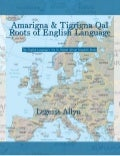Amarigna & Tigrigna Qal Roots of English Language