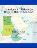 Amarigna & Tigrigna Qal Roots of Hebrew Language