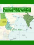 Amarigna & Tigrigna Qal Roots of Hindi Language