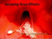 Amazing Drop Effects