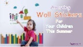 Amazing wall stickers for your children this summers