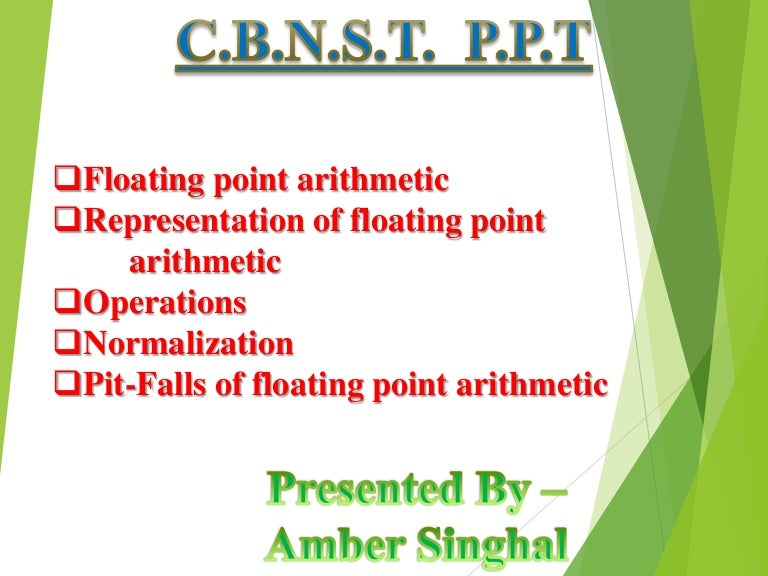 Cbnst Ppt Floating Point Arithmetic Normalization