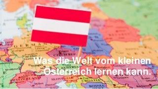 Was die Welt vom kleinen Österreich lernen kann #AFBMC