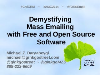 AMC2014 Demystifying Mass Emailing with Free and Open Source Software