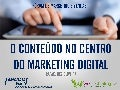 O Conteúdo no Centro do Marketing Digital - Fórum de Marketing e Vendas - AMCHAM Campinas