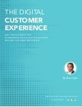 The Digital Customer Experience: Why the Future of the Communications Industry will Pivot Around Customer Experience by Brian Solis