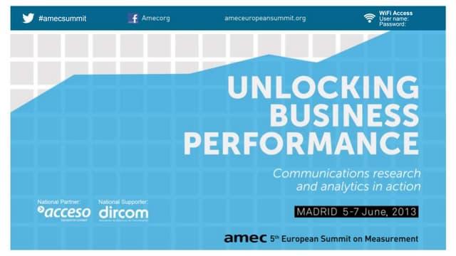 Unlocking Business Performance - Beyond Evaluation : AMEC Summit 2013