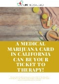 A medical marijuana card in california can be your ticket to therapy!