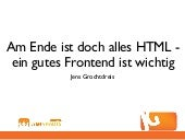 Am Ende ist doch alles HTML - 2012 - Webmontag Edition