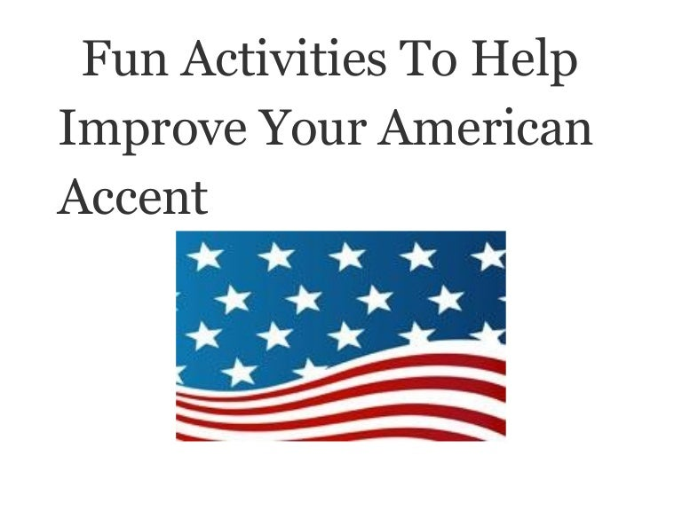 how to change your accent to american