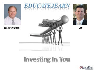 How Chip Kron and educate2earn has helped AmeriFirst Financial
