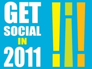 Get Social in 2011: Social Media Marketing tips & trends
