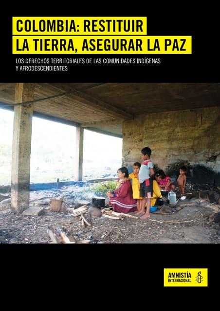 COLOMBIA: RESTITUIR LA TIERRA, ASEGURAR LA PAZ: LOS DERECHOS TERRITORIALES DE LAS COMUNIDADES INDÍGENAS