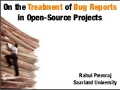 On the Treatment of Bug Reports in Open-Source Projects