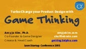Turbo-charge your product with Game Thinking - Lean Startup Conference 2015