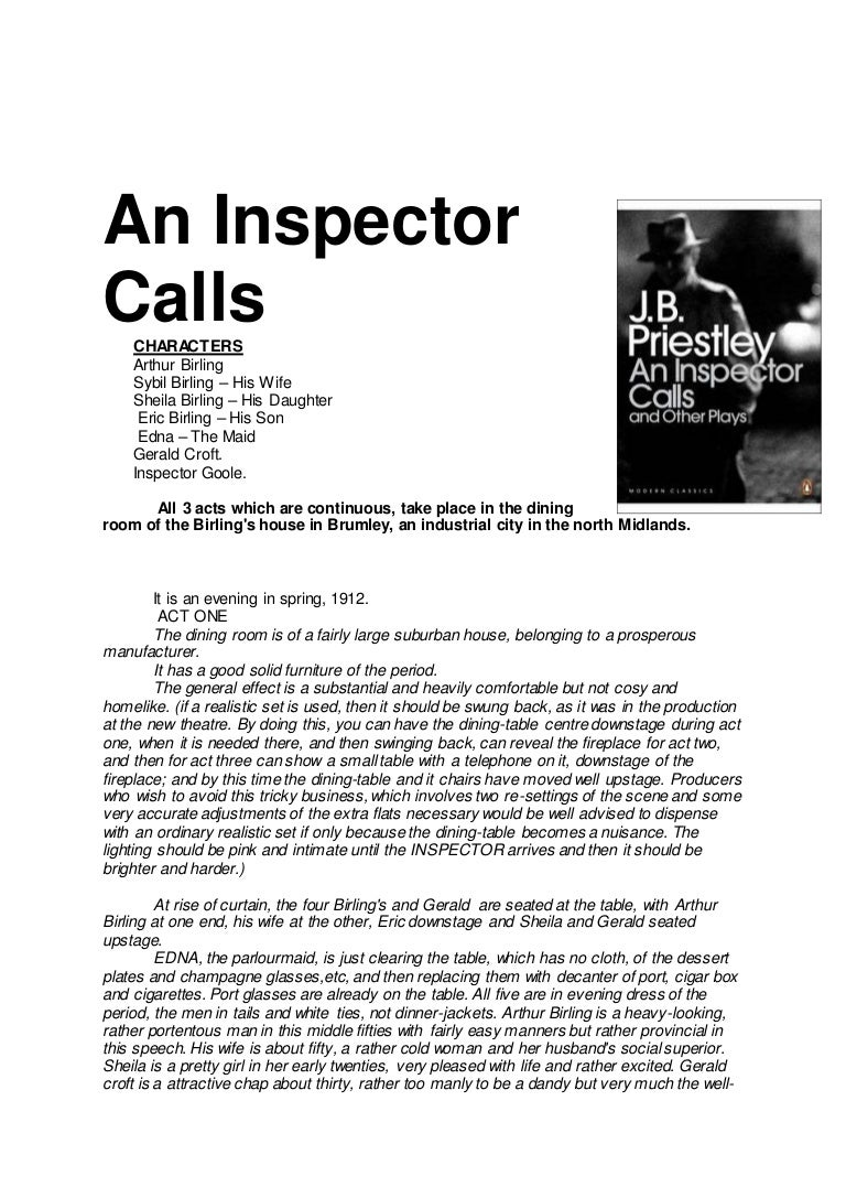 english essays inspector calls 'an inspector calls' by j b priestley is a play about an inspector who tries to make citizens of the community from the upper class realise that they are we will write a custom essay sample on essay on an inspector calls specifically for you for only $1638 $139/page.